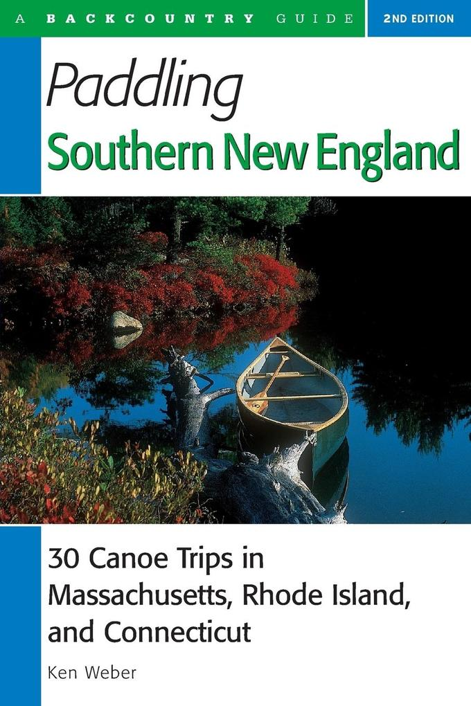 Paddling Southern New England - 30 Canoe Trips in Massachusetts, Rhode Island, and Connecticut als Taschenbuch