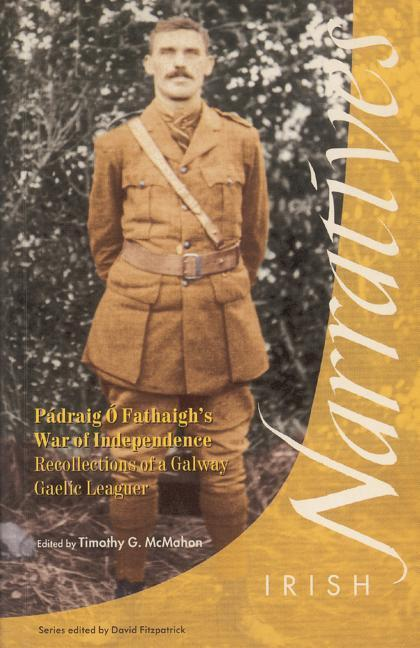 Pádraig O'Fathaigh's War of Independence: Recollections of a Galway Gaelic Leaguer als Taschenbuch