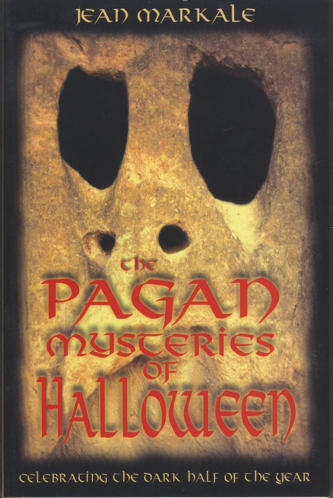 The Pagan Mysteries of Halloween: Celebrating the Dark Half of the Year als Taschenbuch