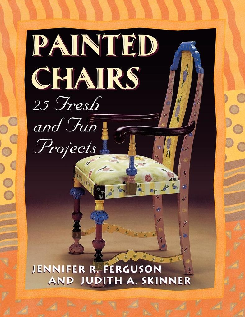 Painted Chairs: 25 Fresh and Fun Projects Print on Demand Edition als Taschenbuch