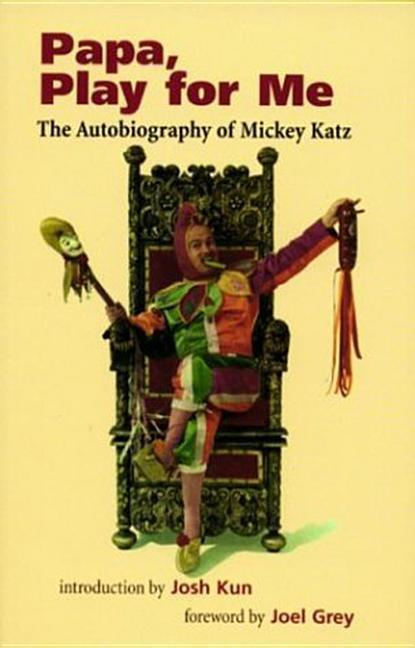 Papa, Play for Me: The Autobiography of Mickey Katz als Taschenbuch