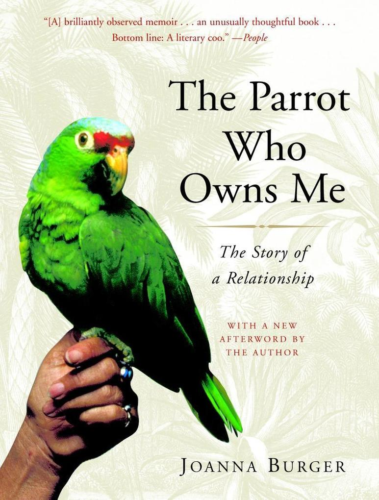 The Parrot Who Owns Me: The Story of a Relationship als Taschenbuch