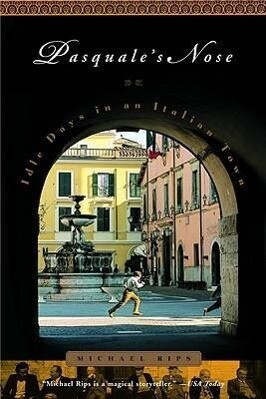 Pasquale's Nose: Idle Days in an Italian Town als Taschenbuch
