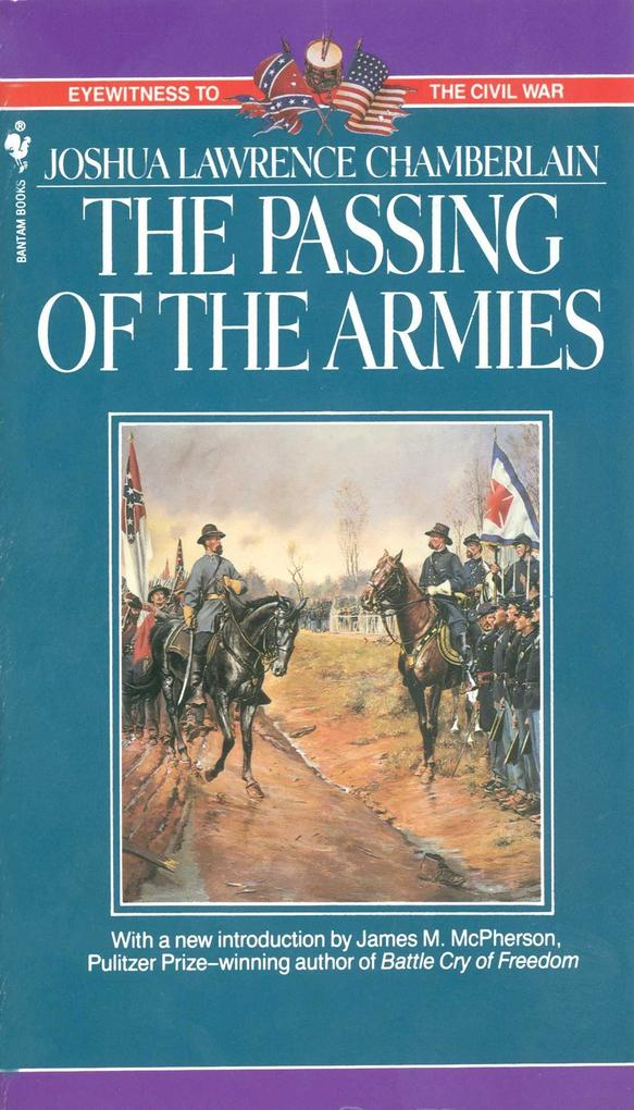 The Passing of Armies: An Account of the Final Campaign of the Army of the Potomac als Taschenbuch