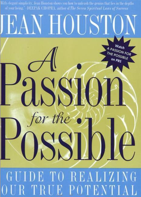 A Passion for the Possible: A Guide to Realizing Your True Potential als Taschenbuch