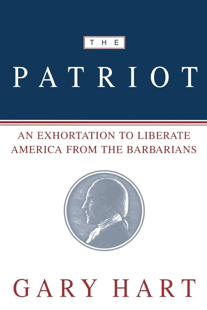 The Patriot: An Exhortation to Liberate America from the Barbarians als Taschenbuch