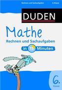 Duden - Mathe in 15 Minuten - Rechnen und Sachaufgaben 6. Klasse