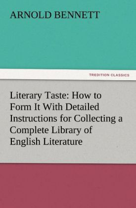 Literary Taste: How to Form It With Detailed In...