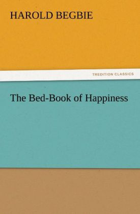 The Bed-Book of Happiness als Buch von Harold B...