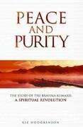 Peace and Purity: The Story of the Brahma Kumaris a Spiritual Revolution