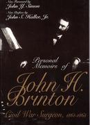 Personal Memoirs of John Brinton: Civil War Surgeon, 1861-1865