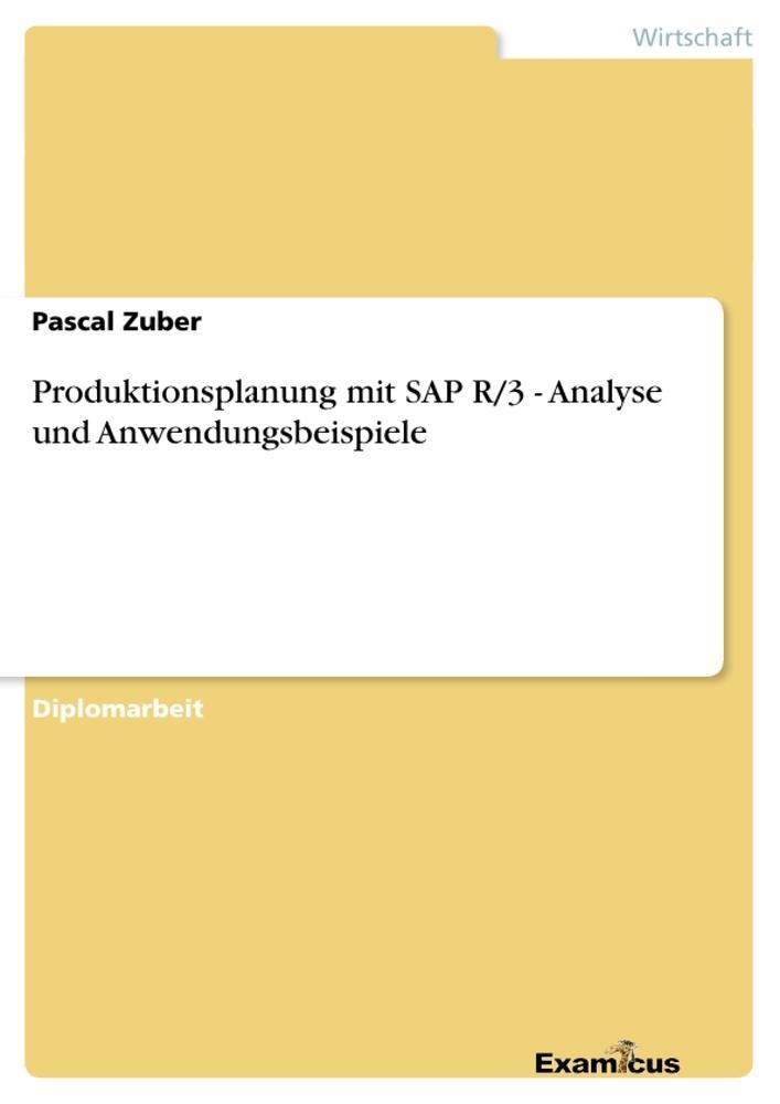 Produktionsplanung mit SAP R/3 - Analyse und An...