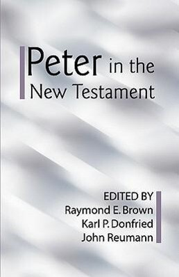 Peter in the New Testament: A Collaborative Assessment by Protestant and Roman Catholic Scholars als Taschenbuch