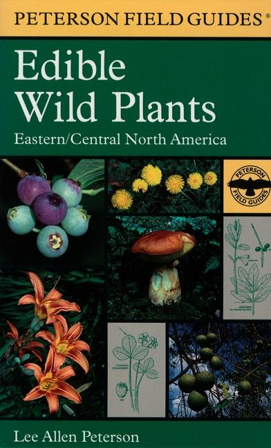 A Peterson Field Guide to Edible Wild Plants: Eastern and Central North America als Buch
