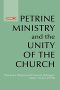 Petrine Ministry and the Unity of the Church: Toward a Patient and Fraternal Dialogue
