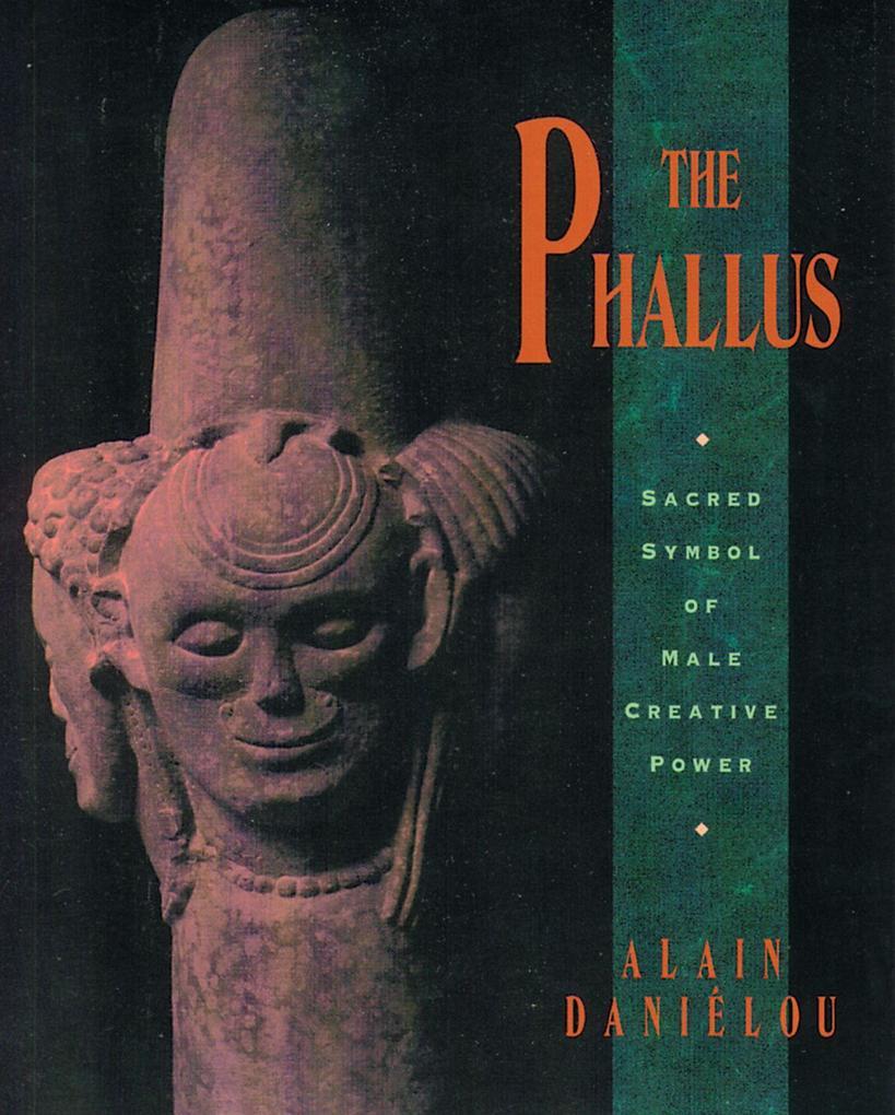 The Phallus: Sacred Symbol of Male Creative Power als Taschenbuch