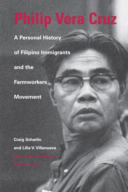 Philip Vera Cruz: A Personal History of Filipino Immigrants and the Farmworkers Movement als Taschenbuch