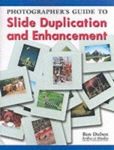 Photographer's Guide To Slide Duplication And Enhancement als Taschenbuch