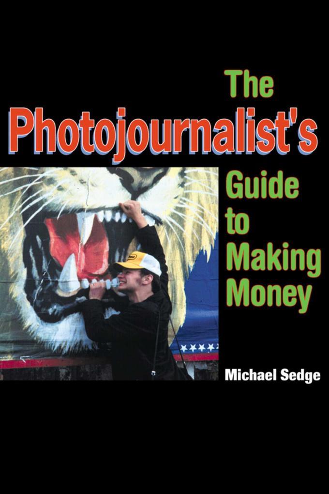 The Photojournalist's Guide to Making Money als Taschenbuch