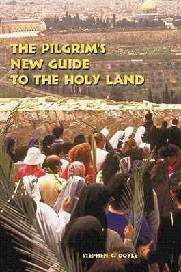 The Pilgrim's New Guide to the Holy Land als Taschenbuch