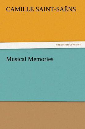 Musical Memories als Buch von Camille Saint-Saëns