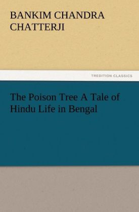 The Poison Tree A Tale of Hindu Life in Bengal ...