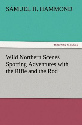 Wild Northern Scenes Sporting Adventures with t...