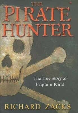 The Pirate Hunter: The True Story of Captain Kidd als Buch