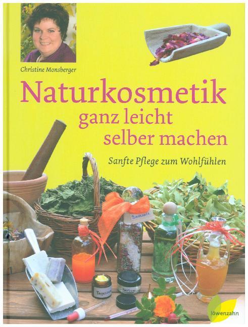 Naturkosmetik ganz leicht selber machen als Buch
