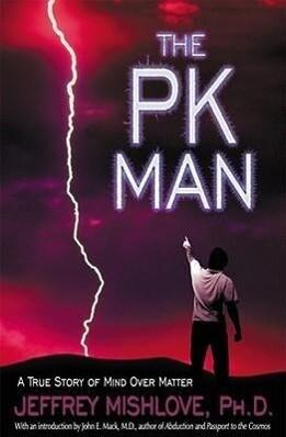 The Pk Man: A True Story of Mind Over Matter: A True Story of Mind Over Matter als Taschenbuch