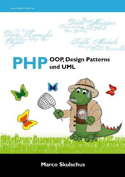 PHP - OOP, Design Patterns und UML als Buch von...