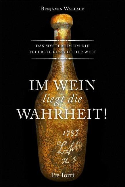 Im Wein liegt die Wahrheit! als Buch von Benjam...