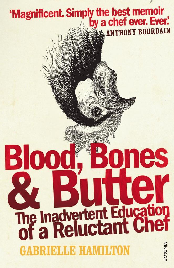 Blood, Bones and Butter als eBook Download von ...