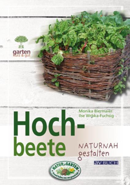 Hochbeete als Buch von Ilse Wrbka-Fuchsig, Moni...