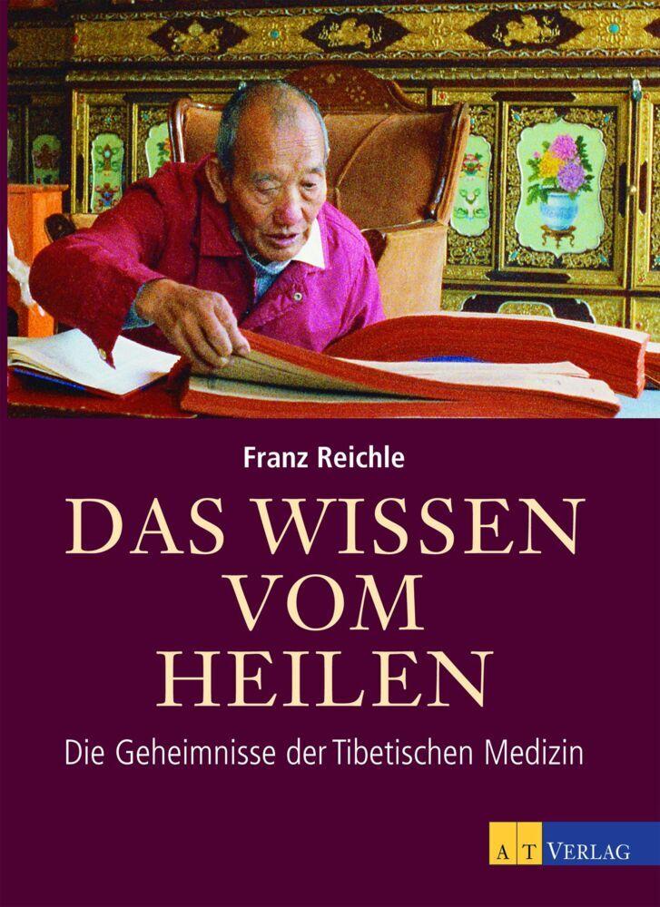Das Wissen vom Heilen als Buch von Franz Reichle