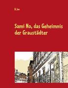Sami No, das Geheimnis der Graustädter