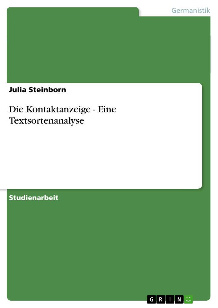 Die Kontaktanzeige - Eine Textsortenanalyse als...