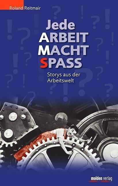 Jede Arbeit macht Spaß als Buch von Roland Reit...