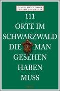 111 Orte im Schwarzwald die gesehen haben muss