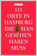 111 Orte in Hamburg die man gesehen haben muss