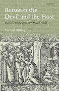 Between the Devil and the Host: Imagining Witchcraft in Early Modern Poland
