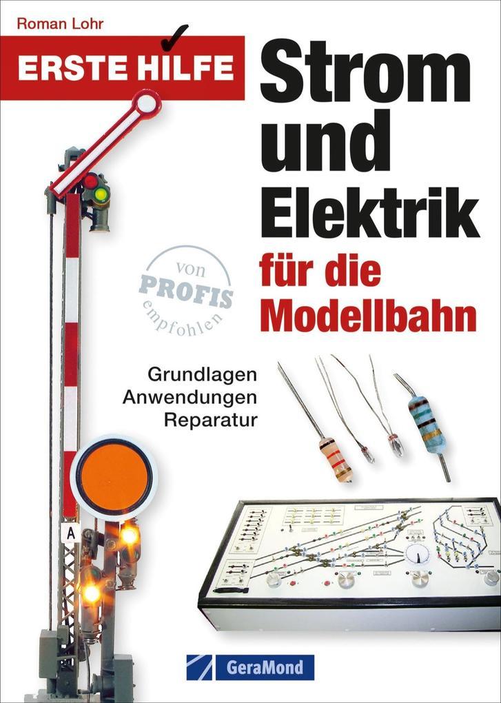 Erste Hilfe Strom und Elektrik für die Modellbahn (Buch), Roman Lohr