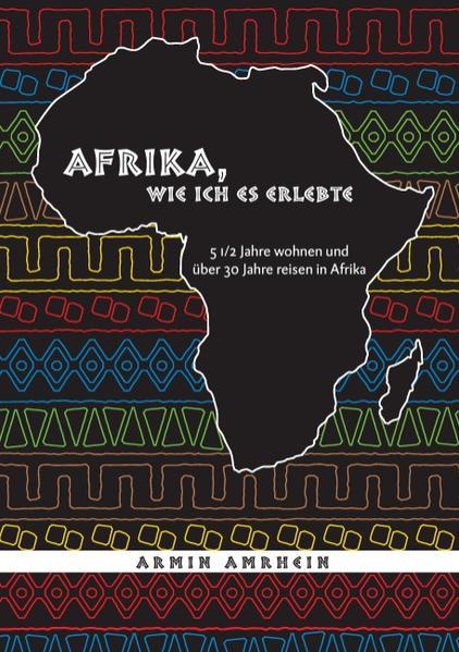 Afrika, wie ich es erlebte als Buch von Armin A...