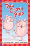 Two Crazy Pigs: Scholastic Reader Level 2