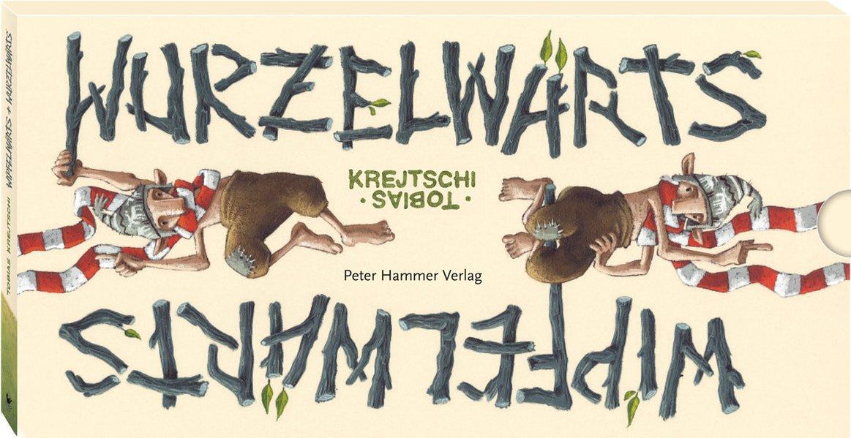 Wipfelwärts und Wurzelwärts als Buch von Tobias...