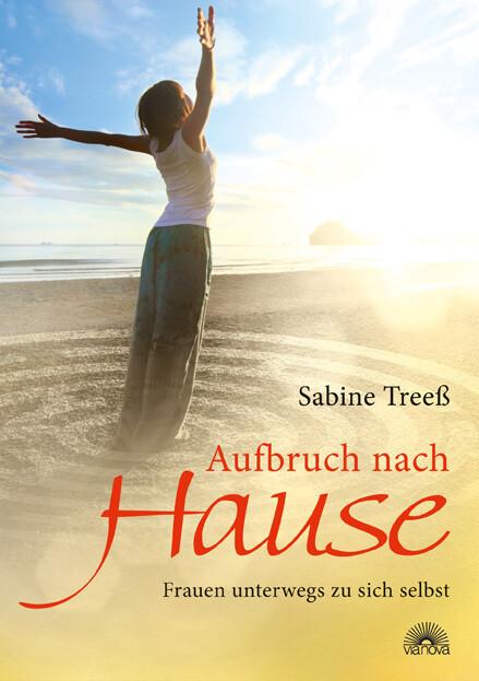 Aufbruch nach Hause als Buch von Sabine Treeß