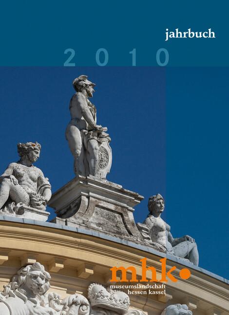 Museumslandschaft Hessen Kassel - Jahrbuch 2010...