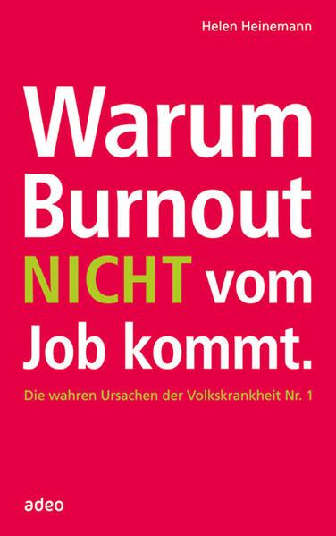 Warum Burnout nicht vom Job kommt als Buch von ...