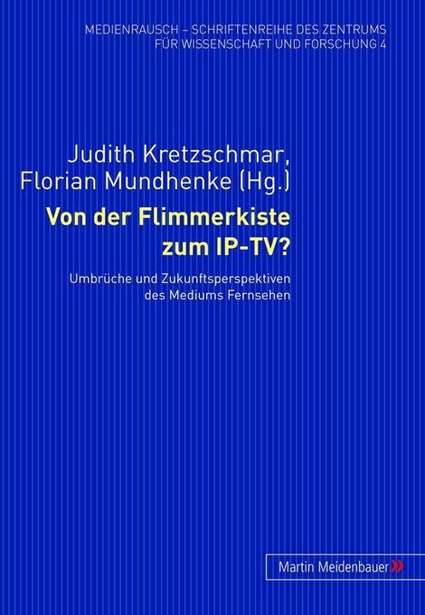 Von der Flimmerkiste zum IP-TV? als Buch von