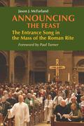 Announcing the Feast: The Entrance Song in the Mass of the Roman Rite